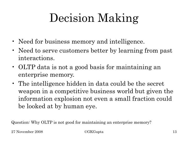 Need for business memory and intelligence.