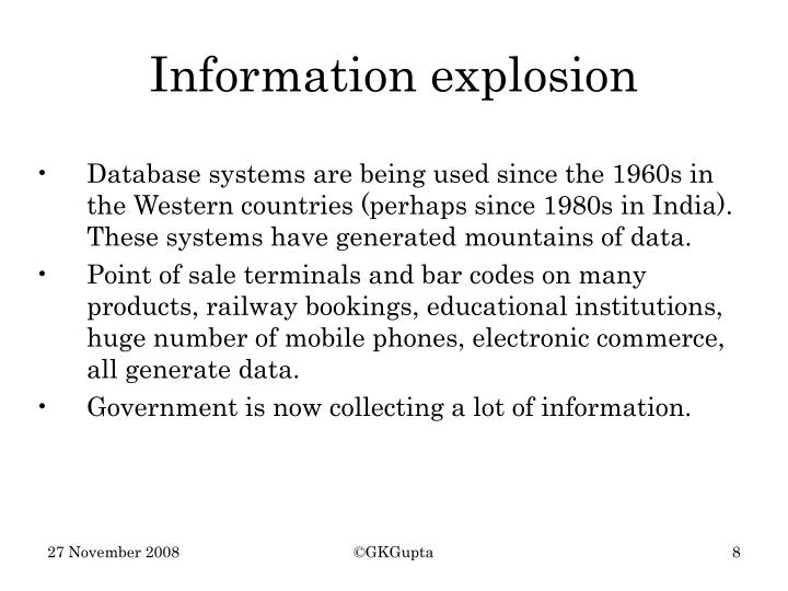 Database systems are being used since the 1960s in the Western countries (perhaps since 1980s in India). These systems have generated mountains of data.