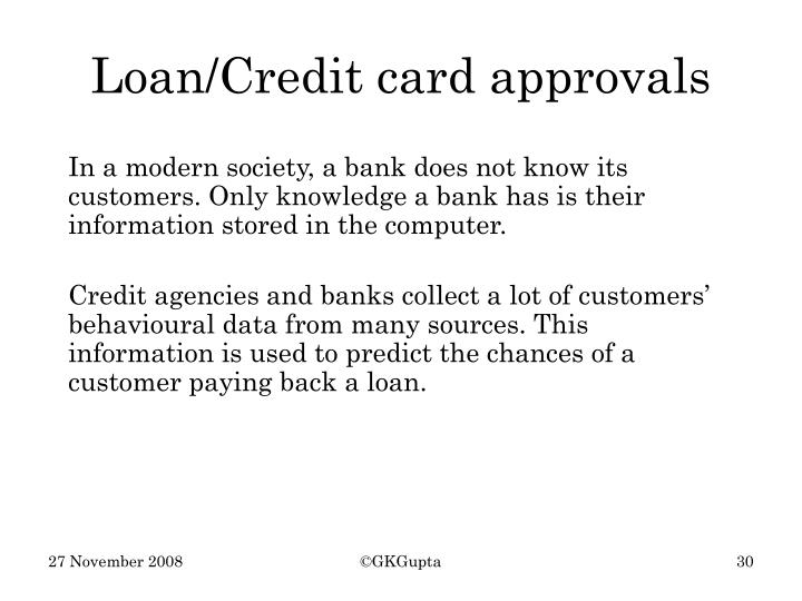 In a modern society, a bank does not know its customers. Only knowledge a bank has is their information stored in the computer.