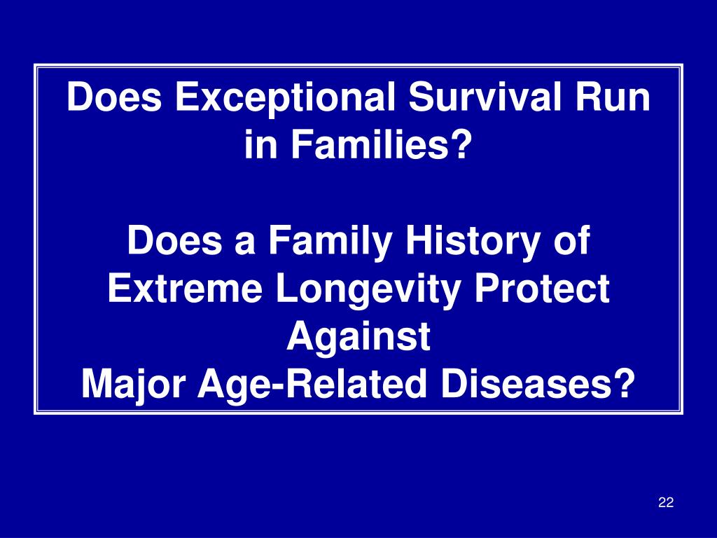 Does Exceptional Survival Run in Families?