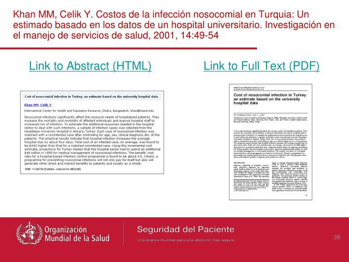 Khan MM, Celik Y. Costos de la infección nosocomial en Turquia: Un estimado basado en los datos de un hospital universitario. Investigación en el manejo de servicios de salud, 2001, 14:49-54