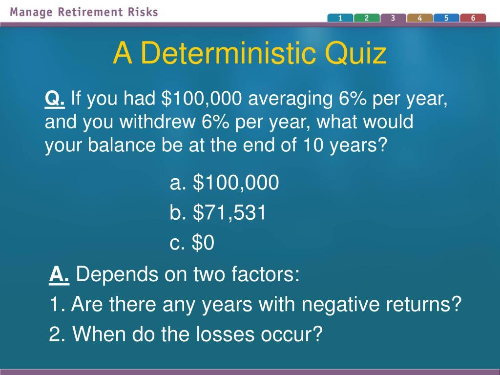 A Deterministic Quiz