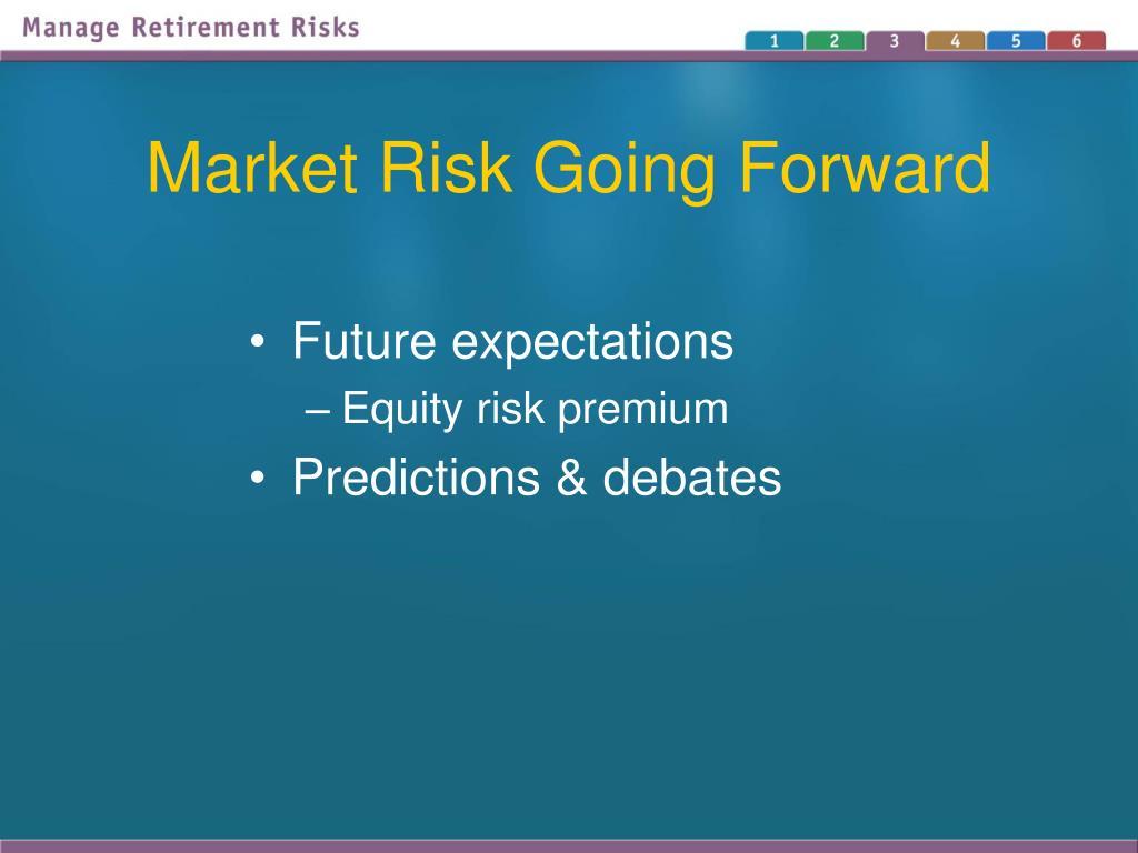 Market Risk Going Forward