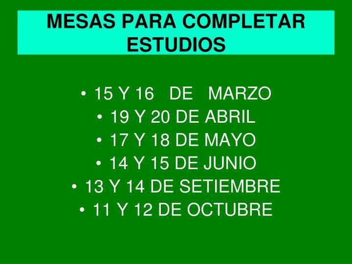 MESAS PARA COMPLETAR ESTUDIOS