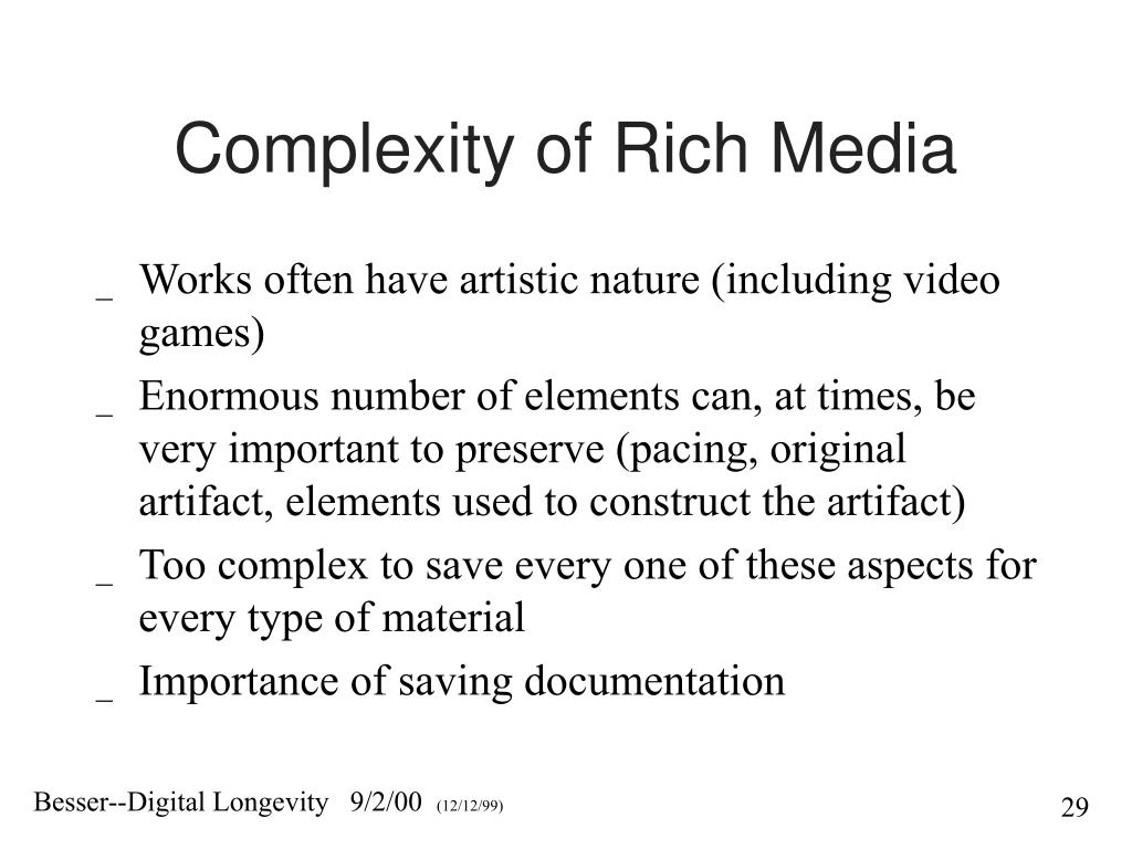Complexity of Rich Media