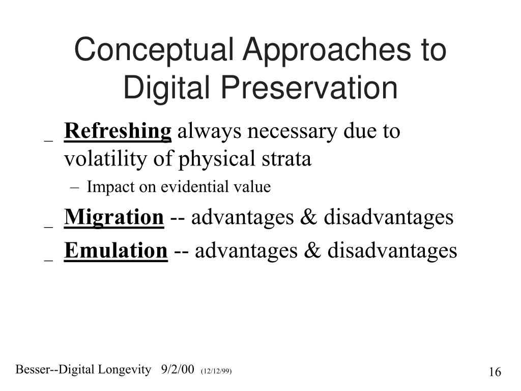 Conceptual Approaches to Digital Preservation