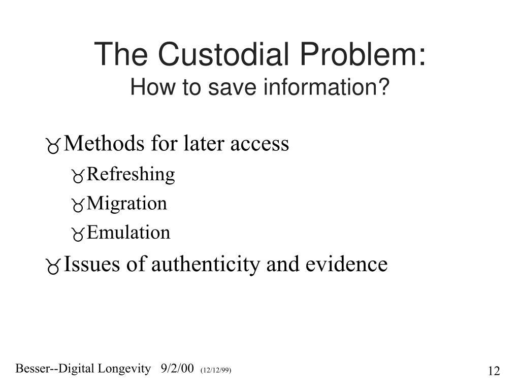 The Custodial Problem: