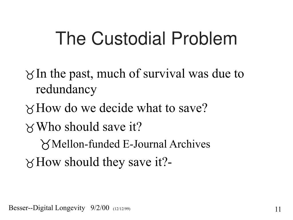 The Custodial Problem