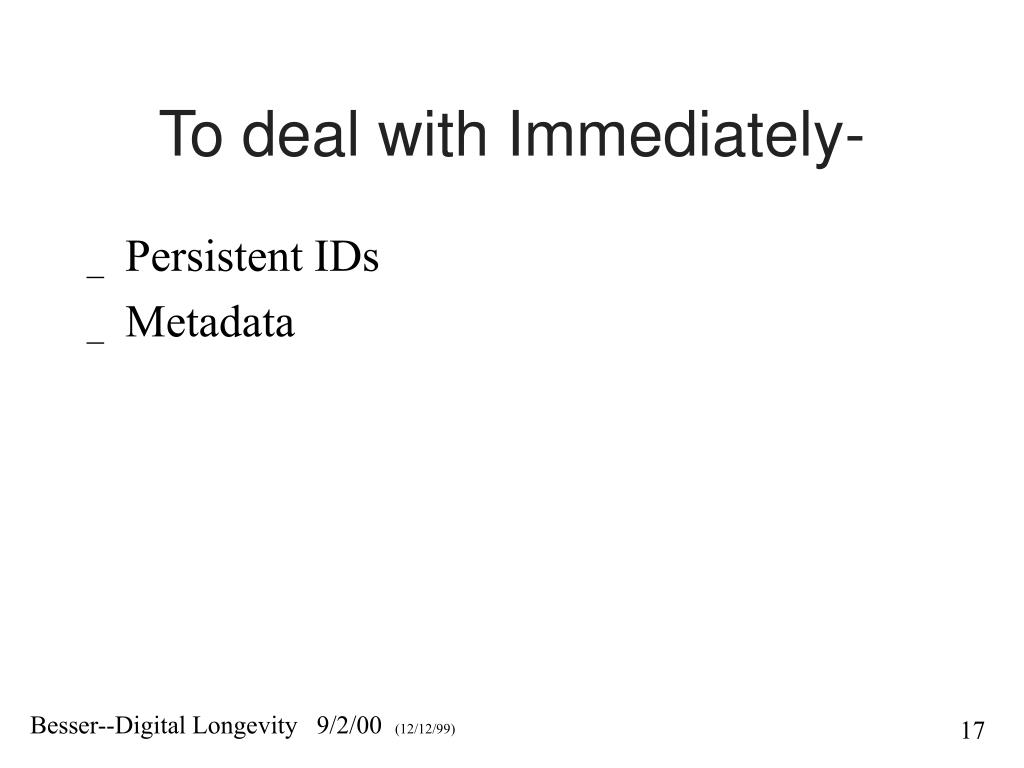 To deal with Immediately-