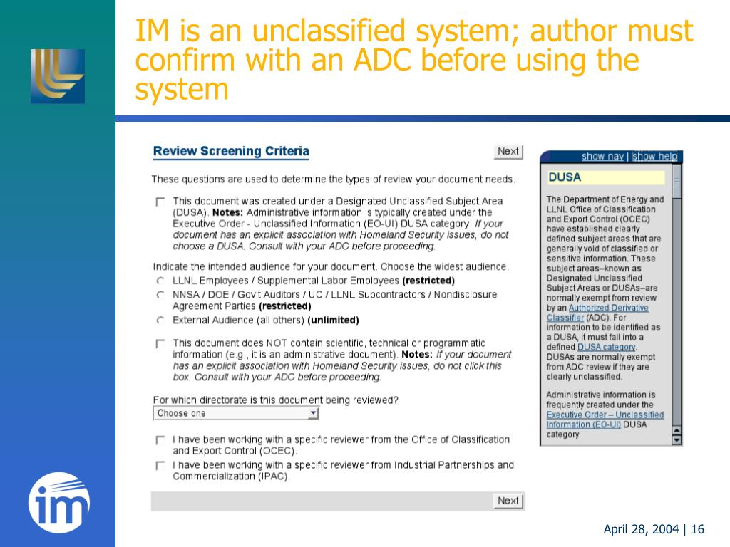 IM is an unclassified system; author must confirm with an ADC before using the system