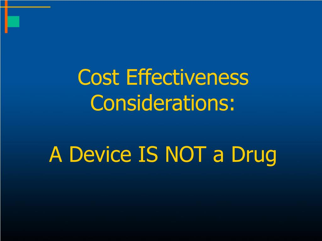 Cost Effectiveness Considerations: