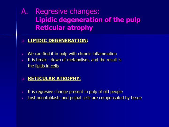 Regresive changes: