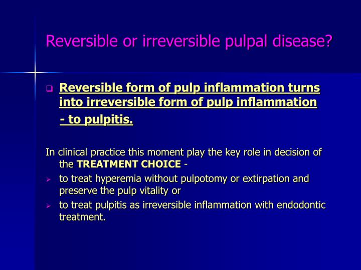 Reversible or irreversible pulpal disease?