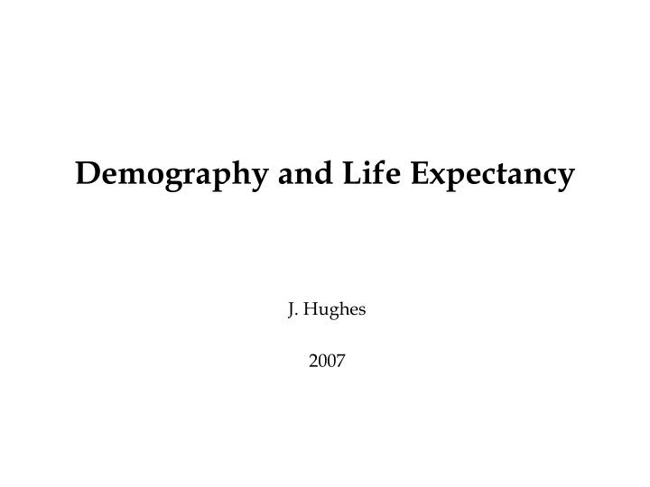 Demography and life expectancy