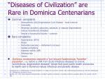 diseases of civilization are rare in dominica centenarians