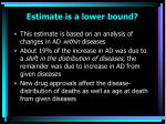 estimate is a lower bound