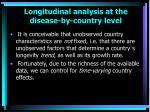 longitudinal analysis at the disease by country level