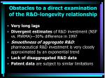 obstacles to a direct examination of the r d longevity relationship