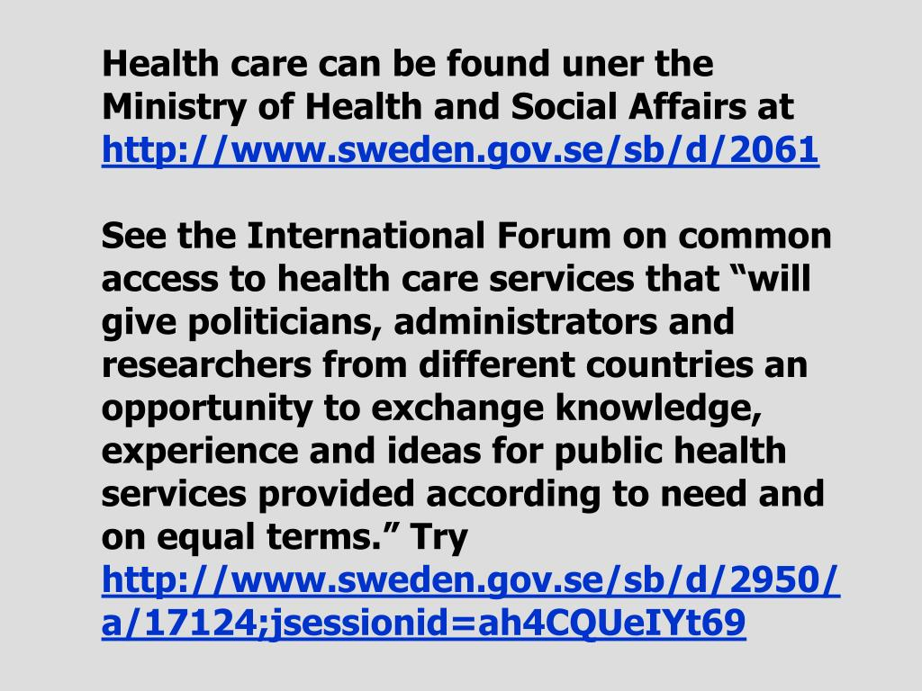 Health care can be found uner the Ministry of Health and Social Affairs at