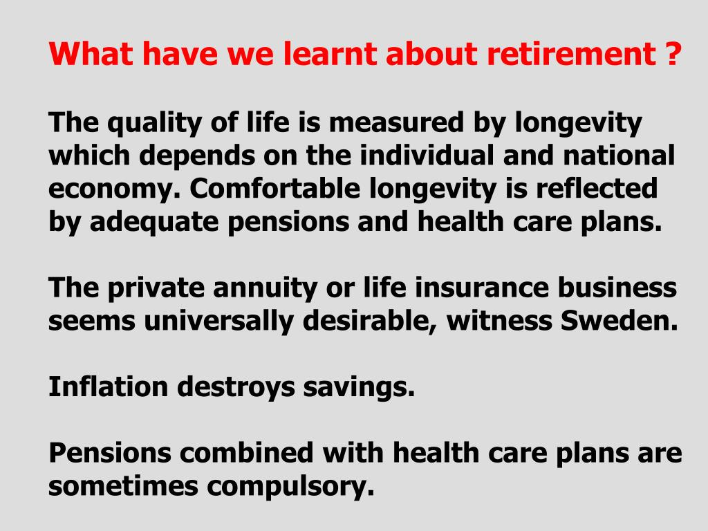 What have we learnt about retirement ?