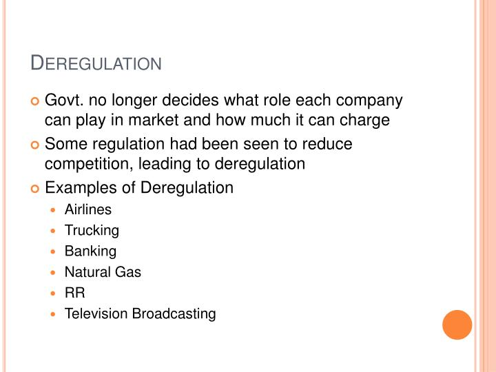 essay deregulation Introduction thesis: deregulation has more negative effects on global economy than positive deregulation, this word is heard on the news, economists use this word quite often, and government officials are somewhat terrified of this word.