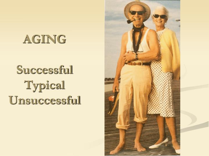 Aging successful typical unsuccessful