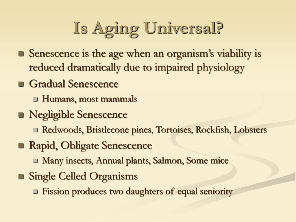 Is Aging Universal?