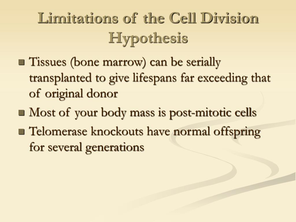 Limitations of the Cell Division Hypothesis