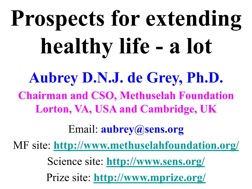 Prospects for extending healthy life - a lot