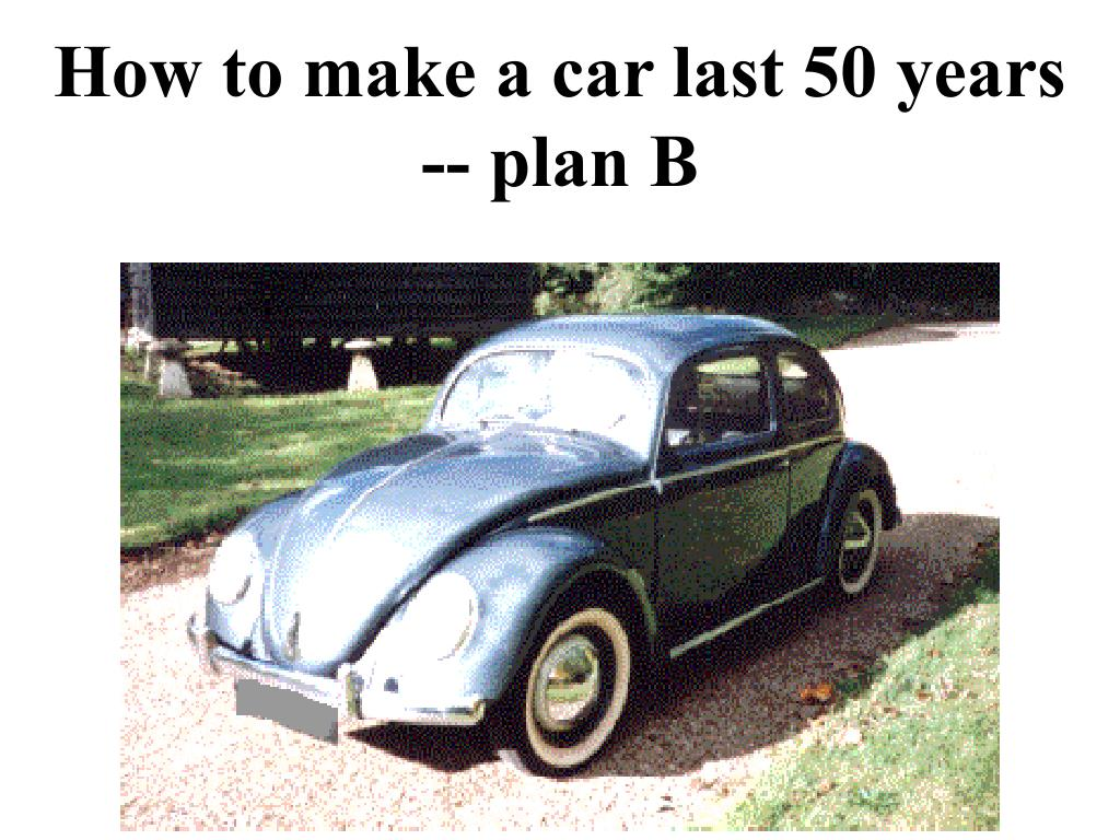 How to make a car last 50 years -- plan B