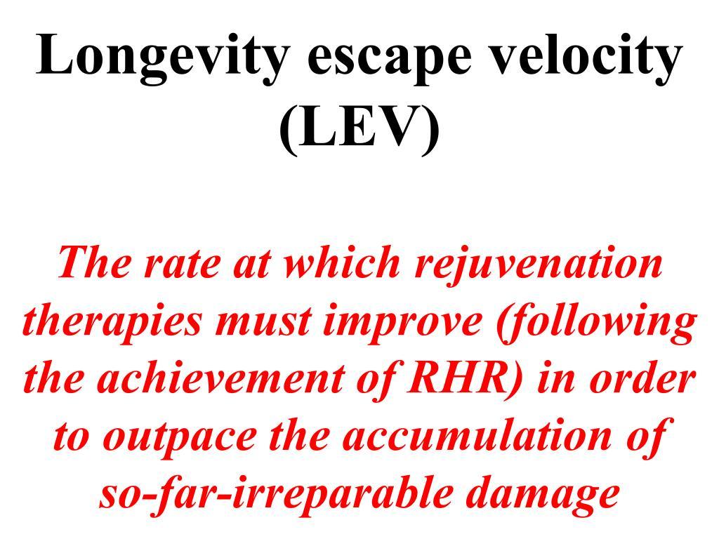 Longevity escape velocity (LEV)