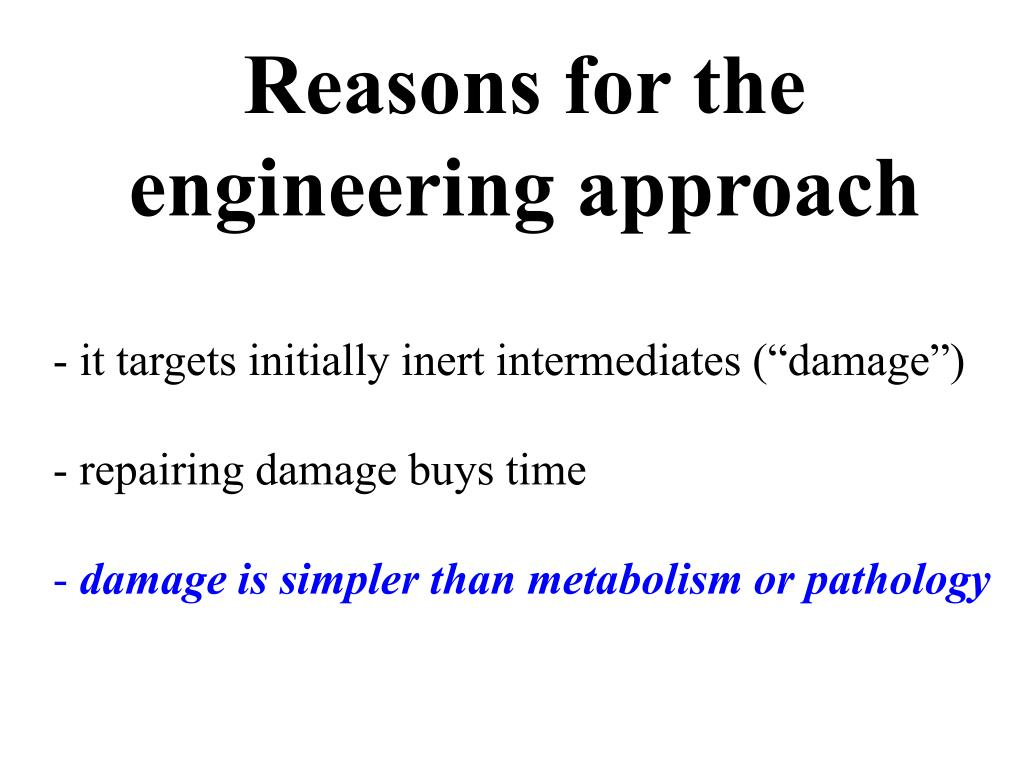Reasons for the engineering approach