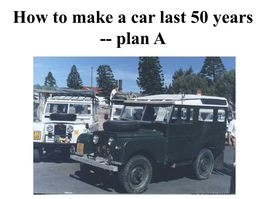 How to make a car last 50 years