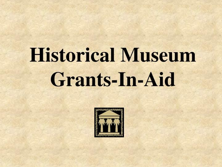 Historical Museum Grants-In-Aid