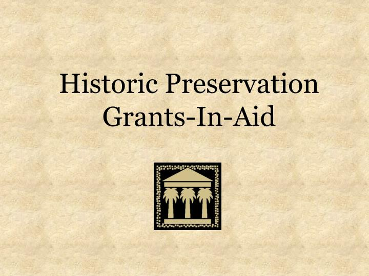 Historic Preservation Grants-In-Aid