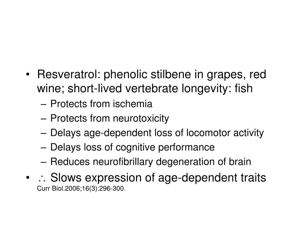 Resveratrol: phenolic stilbene in grapes, red wine; short-lived vertebrate longevity: fish