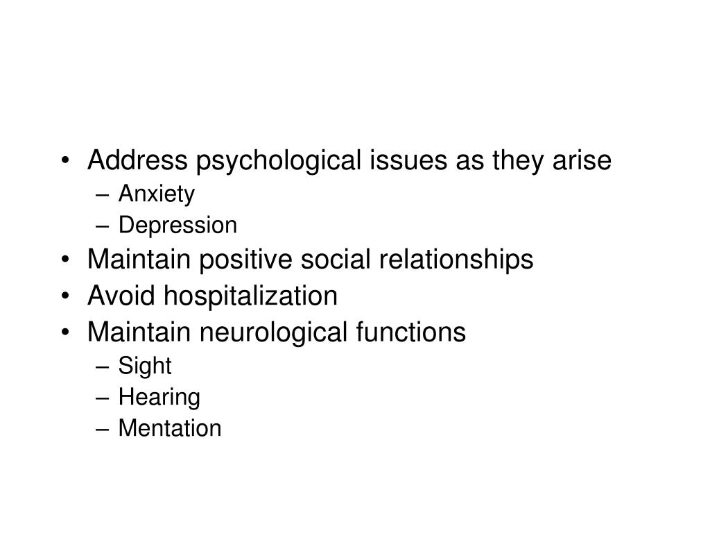 Address psychological issues as they arise
