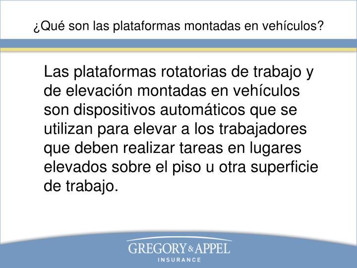 ¿Qué son las plataformas montadas en vehículos?