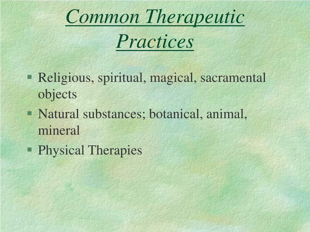 Common Therapeutic Practices