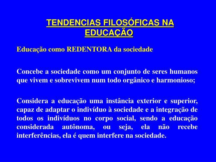 TENDENCIAS FILOSÓFICAS NA EDUCAÇÃO