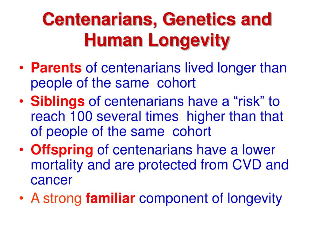 Centenarians, Genetics and Human Longevity