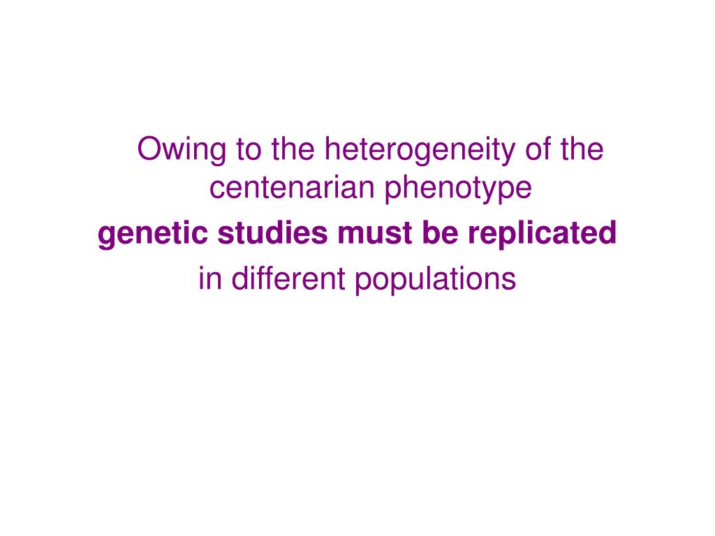 Owing to the heterogeneity of the centenarian phenotype