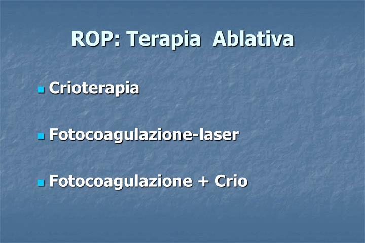 ROP: Terapia  Ablativa
