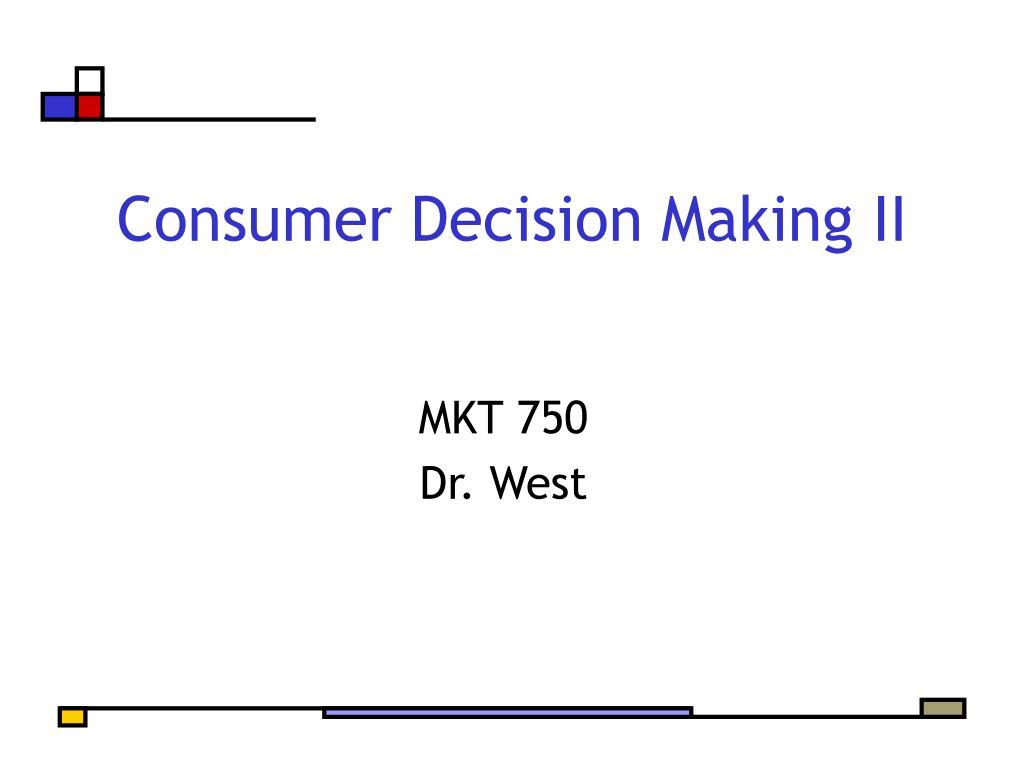 Consumer Decision Making II
