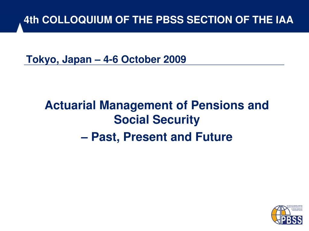 4th COLLOQUIUM OF THE PBSS SECTION OF THE IAA