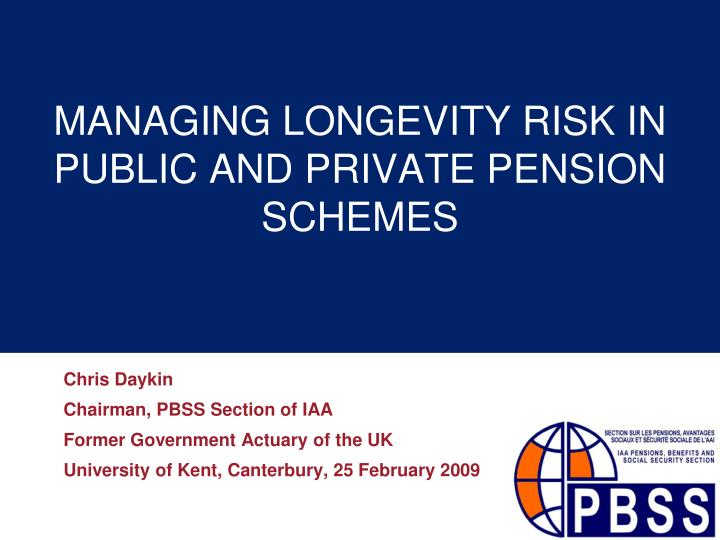 Managing longevity risk in public and private pension schemes