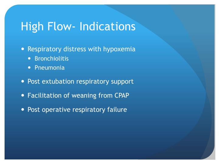 High Flow- Indications