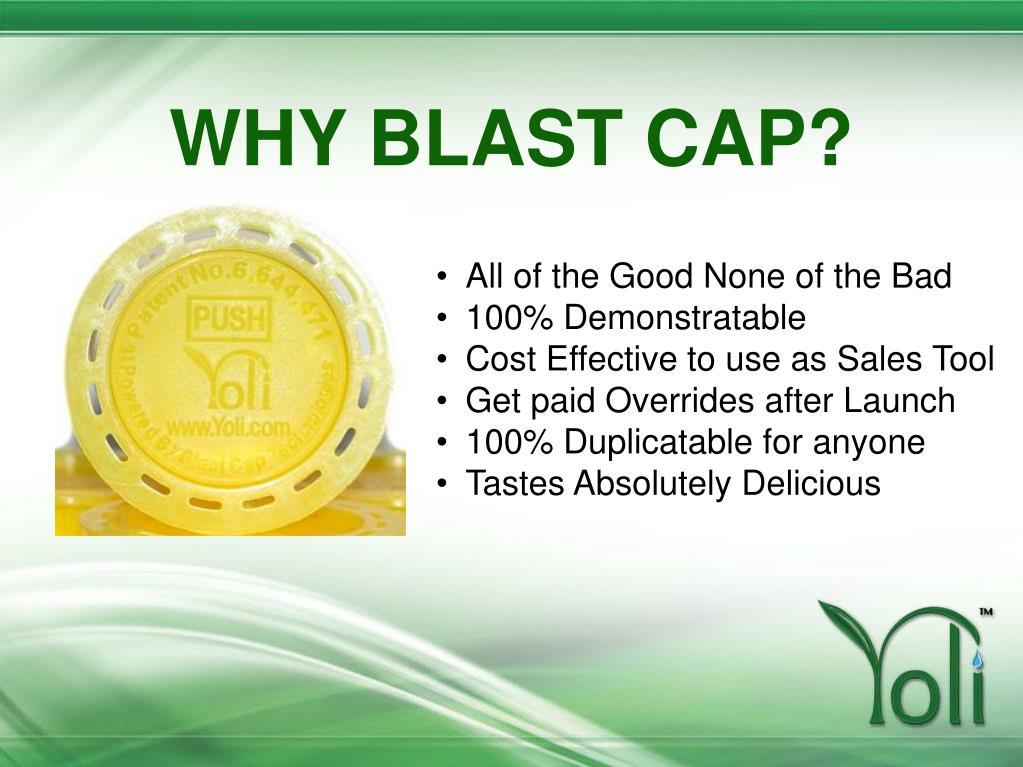 WHY BLAST CAP?