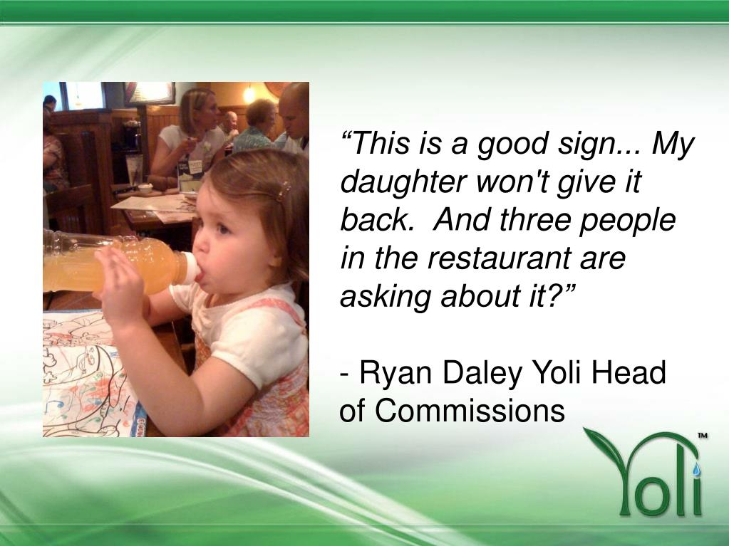"""This is a good sign... My daughter won't give it back.  And three people in the restaurant are asking about it?"""