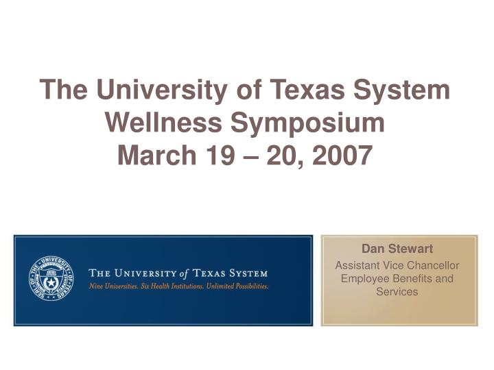 The university of texas system wellness symposium march 19 20 2007